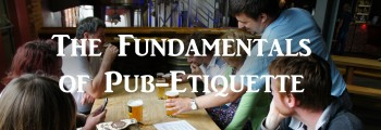 The Fundamentals of Pub Etiquette
