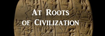 At Roots of Civilization