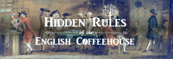 The Rules of the English Coffeehouse